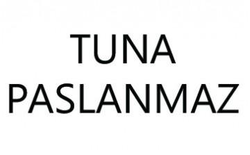 TUNA PASLANMAZ