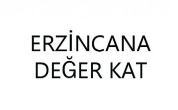 ERZİNCAN'A DEĞER KAT