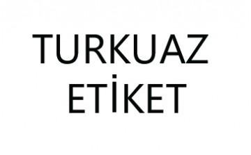 TURKUAZ ETİKET